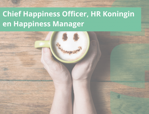 Chief happiness officer, HR koningin en Happiness Manager.